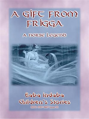 cover image of A GIFT FROM FRIGGA--A Norse Legend